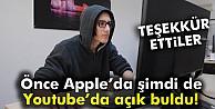 Önce Apple#039;da şimdi de Youtube#039;da açık buldu