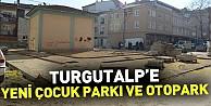 Turgutalp#039;e yeni çocuk parkı ve otopark