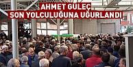 Ahmet Güleç son yolculuğuna uğurlandı