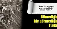 Eski Türkiye#039;den fotoğraflar