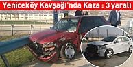 Yeniceköy Kavşağı#39;nda kaza : 3 yaralı