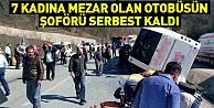 7 kadına mezar olan otobüsün şoförü serbest kaldı