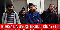 Bursa#039;da uyuşturucu cinayeti!