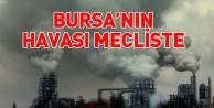Bursanın havası mecliste