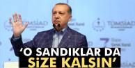 Cumhurbaşkanı Erdoğan'dan Avrupa'ya: O sandıklar da size kalsın