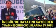 İnegöl#39;de hayatını kaybeden 7 kadın işçinin çocuklarına ev sözü