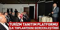 Turizm Tanıtım Platformu İlk Toplantısını Gerçekleştirdi