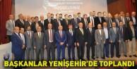 Başkanlar Yenişehirde toplandı