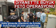 Diyanet'te FETÖ Operasyonu