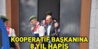 Kooperatif başkanına 8 yıl hapis