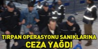 Tırpan operasyonu sanıklarına ceza yağdı