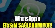 WhatsApp#039;a erişim sağlanamıyor