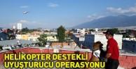Bursada helikopter destekli uyuşturucu operasyonu