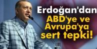 Cumhurbaşkanı Erdoğan'dan ABD'ye ve Avrupa'ya sert tepki!