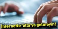 İnternette 'olta'ya gelmeyin