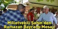 Milletvekili Şahinden ramazan bayramı mesajı