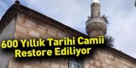 600 Yıllık Tarihi Camii Restore Ediliyor
