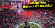 Altepe#39;den Bursalılara teşekkür