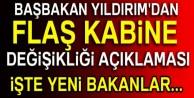 Başbakan Yıldırım#039;dan flaş kabine değişikliği açıklaması