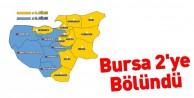 Bursa artık 2 seçim bölgesi