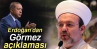 Cumhurbaşkanı Erdoğan#039;dan Diyanet İşleri Başkanı Görmez ile ilgili açıklama