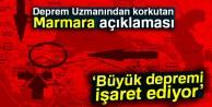 Deprem uzmanından korkutan Marmara Açıklaması