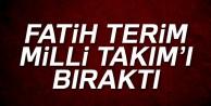 Fatih Terim milli takımı bıraktı!