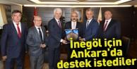 İnegöl için Ankara#039;da destek istediler