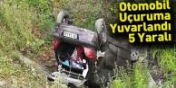 Otomobil Uçuruma Yuvarlandı; 5 Yaralı