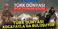 Türk Dünyası Kocayayla#039;da Buluşuyor