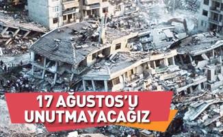 17 Ağustos'u Unutmayacağız