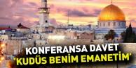 "Konferansa Davet:""Kudüs Benim Emanetim"""