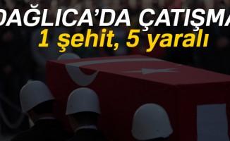 Dağlıca'da çatışma: 1 şehit, 5 yaralı