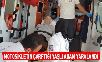 Motosikletin çarptığı yaşlı adam yaralandı