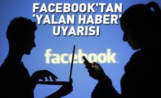 Facebook'tan 'yalan haber' uyarısı