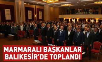 Marmaralı başkanlar Balıkesir'de toplandı