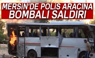 Mersin'de polis servis aracına bombalı saldırı!