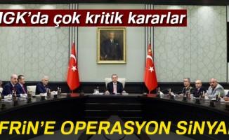 MGK toplantısı sona erdi  Afrin'e operasyon sinyali