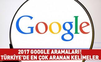 2017 Google aramaları! Türkiye'de en çok aranan kelimeler