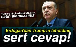 Erdoğan'dan Trump'ın tehdidine sert cevap! Türkiye'nin iradesini dolarla satın alamazsınız