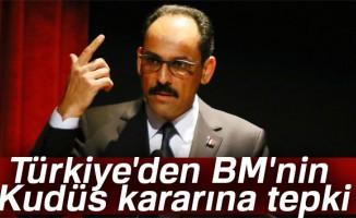 Türkiye'den BM'nin Kudüs kararına tepki