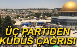 Üç partiden Kudüs çağrısı
