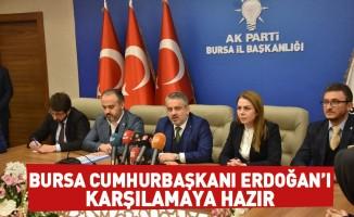 Bursa Cumhurbaşkanı Erdoğan'ı karşılamaya hazır