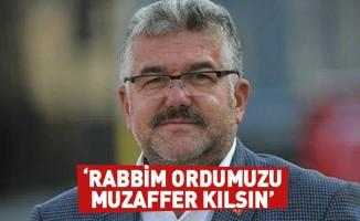 Ersan: 'Rabbim ordumuzu muzaffer kılsın'