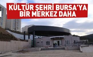 Kültür şehri Bursa'ya bir merkez daha