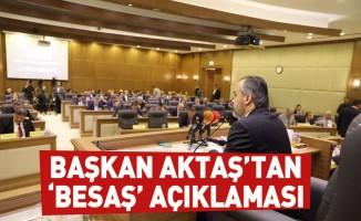 Başkan Aktaş'tan 'Besaş' açıklaması