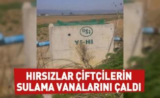 Hırsızlar çiftçilerin sulama vanalarını çaldı