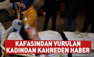 Kafasından vurulan hamile kadının bebeği hayatını kaybetti