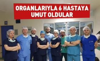 Organlarıyla 6 hastaya umut oldular