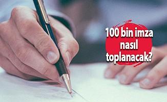 100 bin imza nasıl toplanacak?